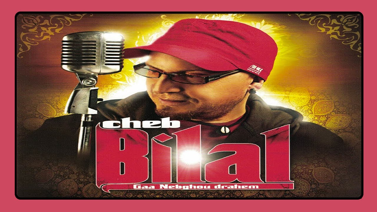 music cheb bilal sahbi chawala hada