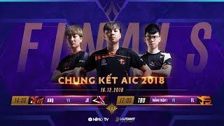 TRỰC TIẾP CHUNG KẾT NHÁNH THUA AIC 2018 - AHQ vs J...