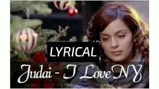 Judaai Lyrics- Falak _ I Love NY _ Sunny Deol, Kangana Ranaut