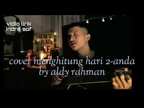 Lirik Menghitung Hari 2 -anda (cover Aldi Rahman)