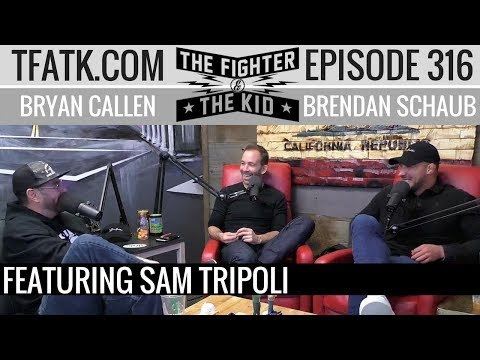 The Fighter and The Kid - Episode 316: Sam Tripoli