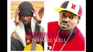 Blackface Naija - Do Well Well Official Audio