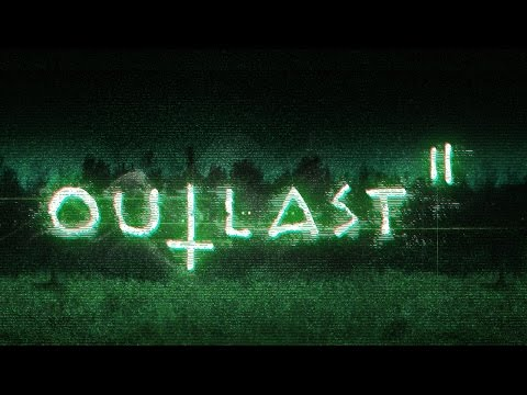 OUTLAST 2 - SCARY THEY SAY? First Try Gameplay