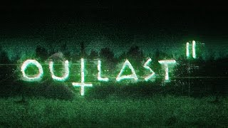 OUTLAST 2 - SCARY THEY SAY? First Try Gameplay thumbnail