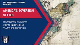 America's Sovereign States: The Obscure History of How 10 Independent States Joined the U.S.