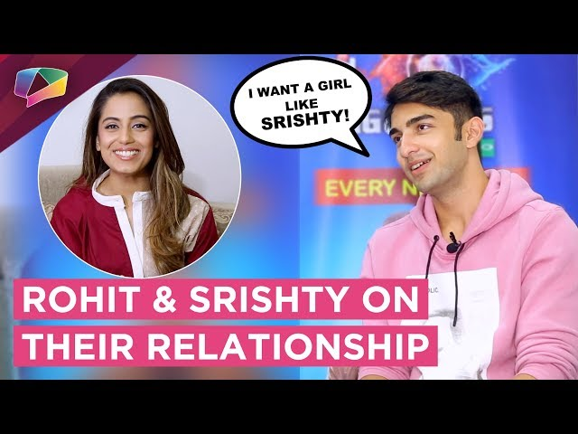 Srishty Rode And Rohit Suchanti Share About Their Relationship In Bigg Boss 12 | Exclusive