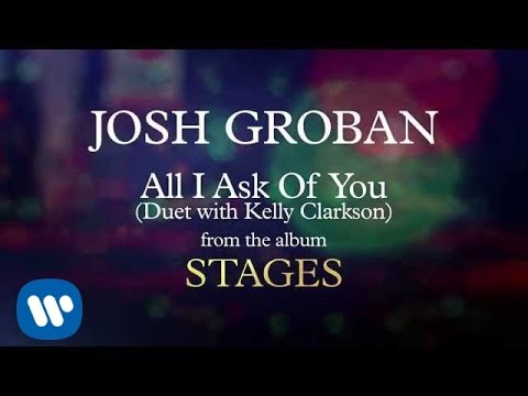 Josh Groban  All I Ask of You Duet with Kelly Clarkson AUDIO