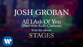 Watch Josh Groban All I Ask Of You video