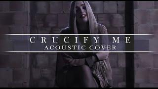 Crucify Me - BMTH || Acoustic (Deborah Zappia)