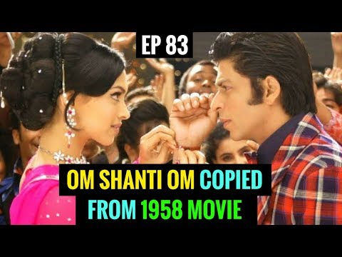 OM SHANTI OM copied from this 1958 movie    EP 83