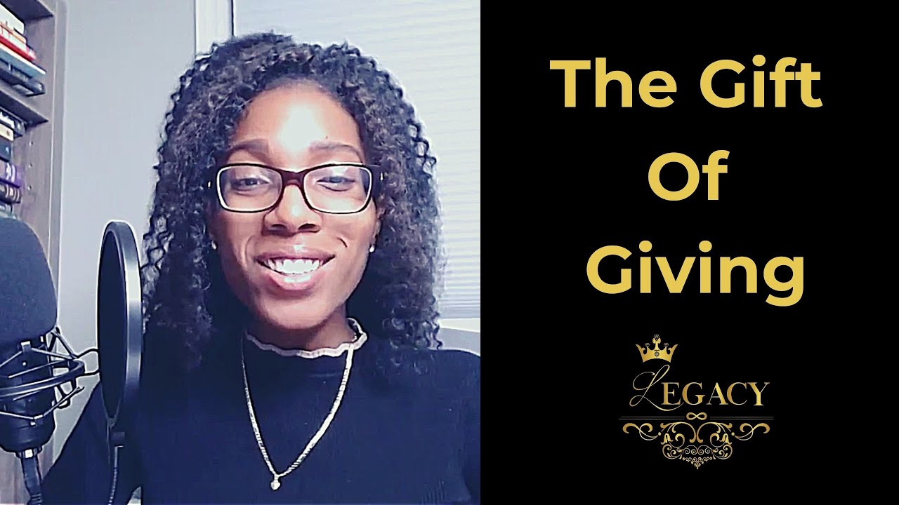 GIVING IS THE GIFT - The Legacy Podcast #37