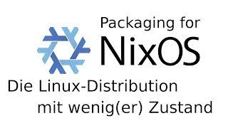 LIT2019: NixOS - Die Linux-Distribution mit wenig(er) Zustand