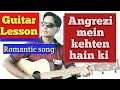 Angrezi mein kehte hain ki i love you guitar chords lesson for beginners