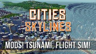Cities: Skylines Mods! Tsunami, Flight Sim, Building Info!
