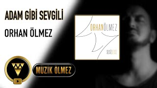Orhan Ölmez - Adam Gibi Sevgili (Audio)