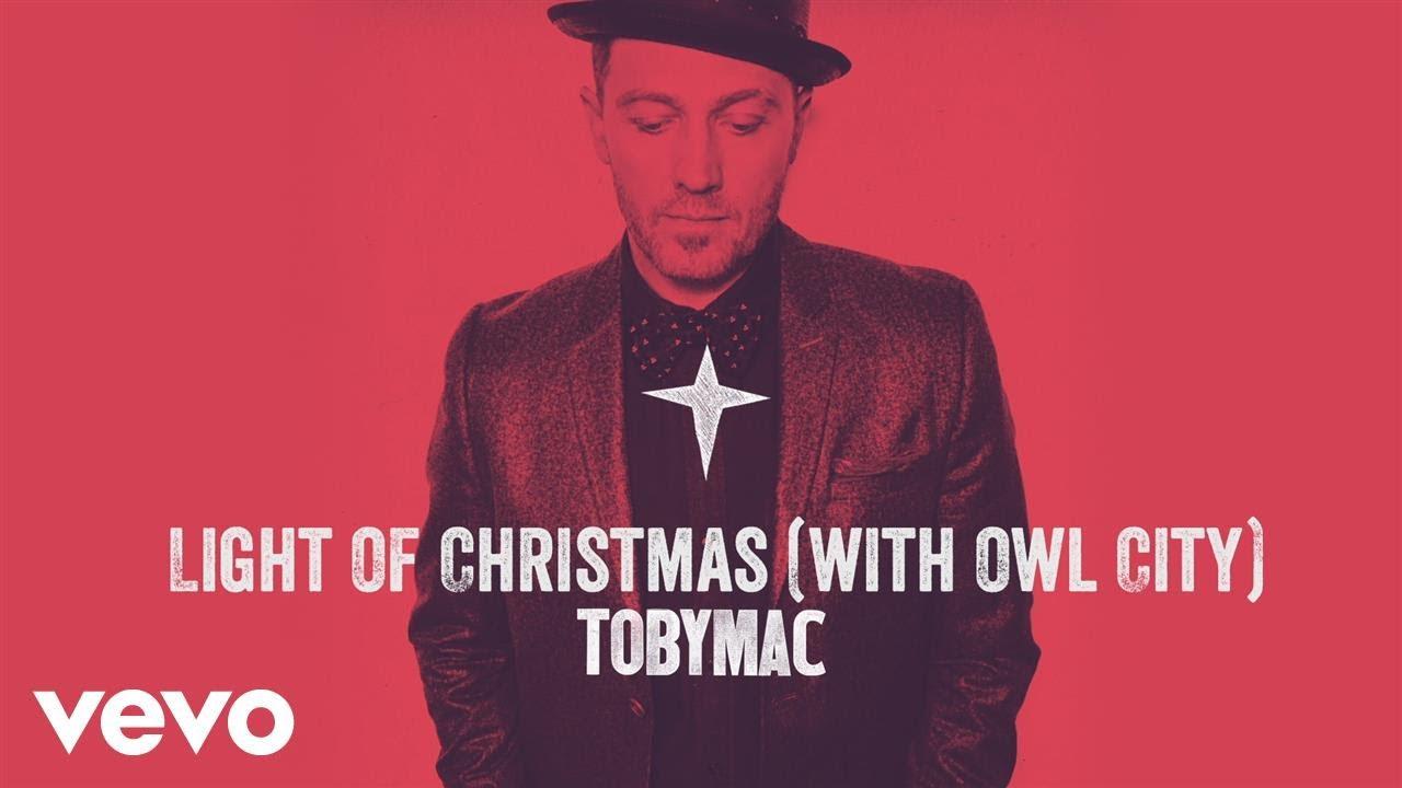 Light Of Christmas.Tobymac Light Of Christmas Audio Ft Owl City