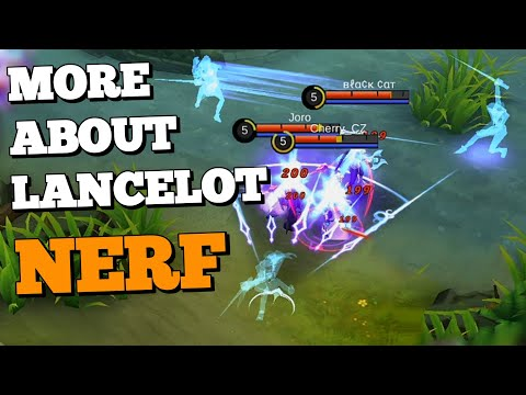 MORE ABOUT LANCELOT NERF   ANOTHER NERF OR THIS IS ENOUGH ? MOBILE LEGENDS