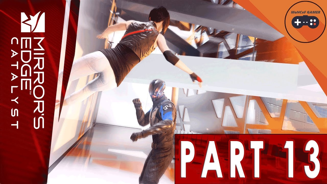 Mirror 39 s edge catalyst gameplay walkthrough part 13 for Mirror gameplay walkthrough