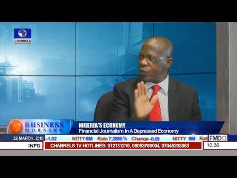 Nigeria's Economy: Financial Journalism In A Depressed Economy -- 22/03/16