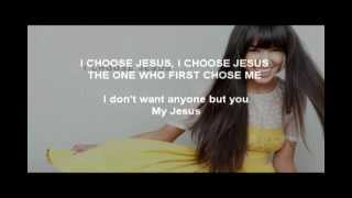I choose Jesus (Moriah Peters) letra