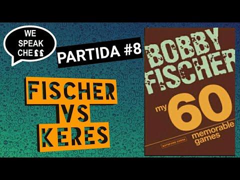 PARTIDA #8 FISCHER VS KERES -