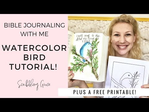 Bible Journaling With Me- Watercolor Bird Tutorial- Plus A Free Printable!