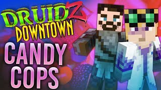 Minecraft Druidz Downtown #49 - Candy Cops