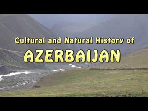 Cultural and Natural History of Azerbaijan