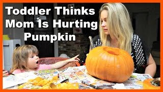 TODDLER THINKS MOM IS HURTING PUMPKIN