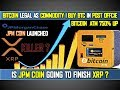 Bitcoin legal as commodity I BTC ATM 750% up I  Buy crypto in post office I JPM coin XRP killer ?