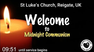 St Luke's Reigate - Christmas Eve Midnight Communion 2020