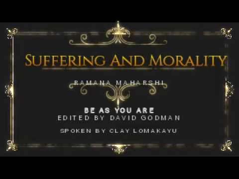 Ramana Maharshi - Suffering And Morality - From BeAsYouAre