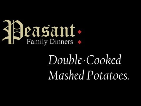 Double-Cooked Mashed Potatoes: Peasant Family Dinners