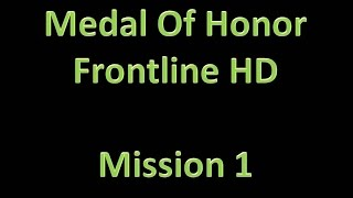 Medal Of Honor: Frontline HD - Mission 1; D-Day {All Part
