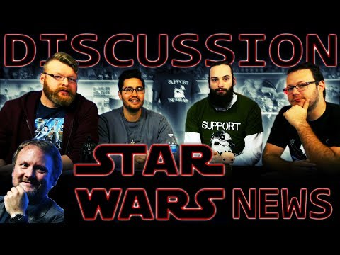 Star Wars News DISCUSSION!!