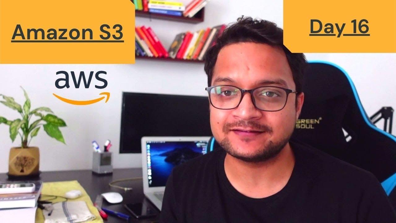DAY 16 - 100 Days Of AWS | Amazon S3