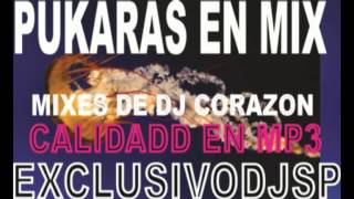 los pukaras  mix sp flakitodj