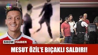 Mesut Özil'e bıçaklı saldırı!