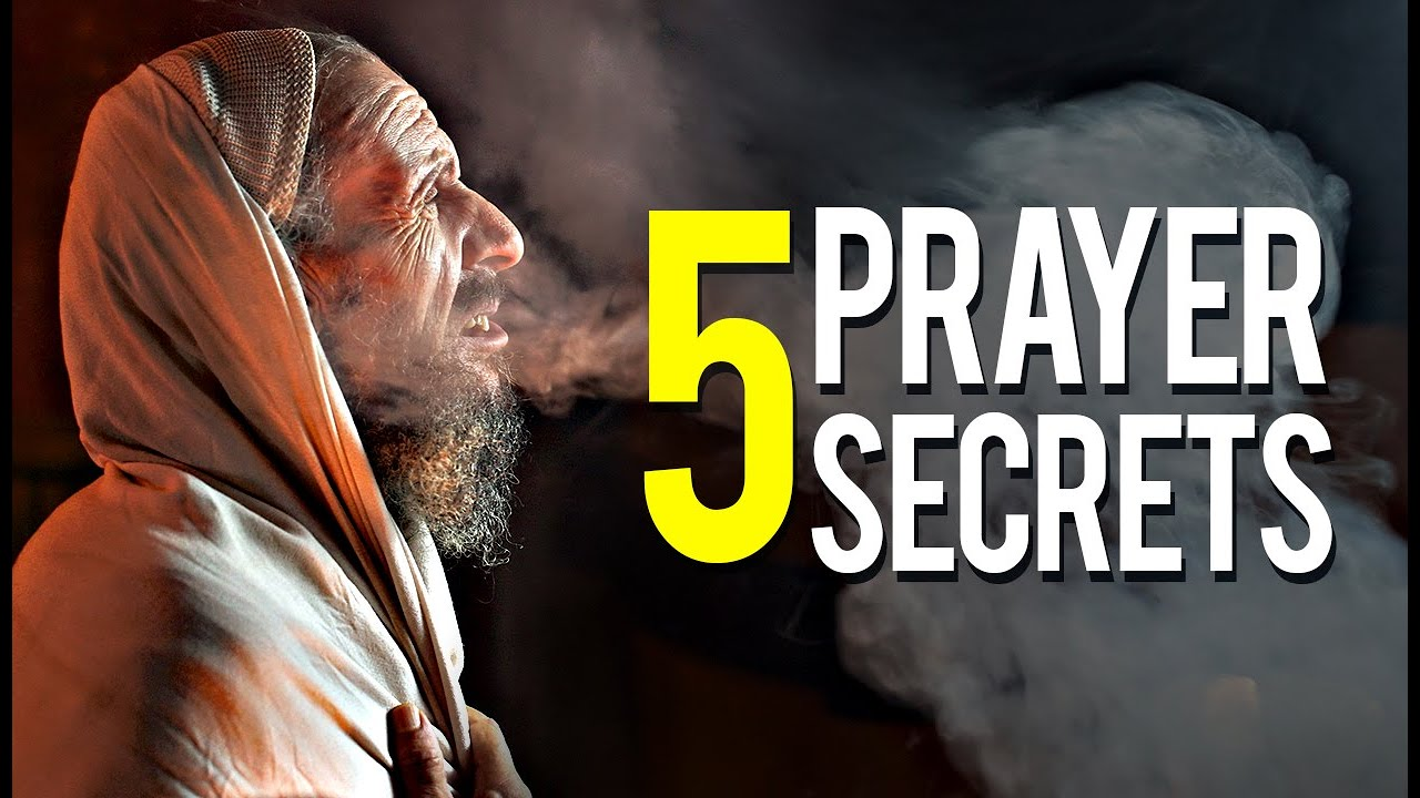 5 POWERFUL PRAYER SECRETS THAT EVERY BELIEVER SHOULD KNOW