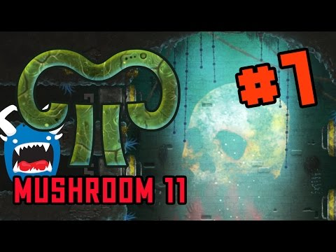 Mushroom 11 – PART 1 – I AM FUNGUS DESTROYER OF WORLDS (Chupacabra Plays)