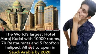 World Largest Hotel In Makkah | Abraj Kudai With 10,000 Rooms & 70 Restaurents