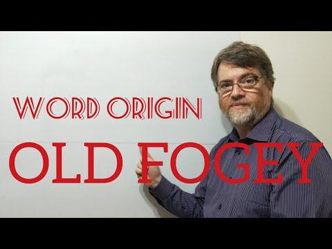 English Tutor Nick P Word Origins (160) Old Fogey