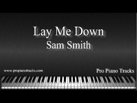 Lay Me Down - Sam Smith Piano Accompaniment Karaoke/Backing Track