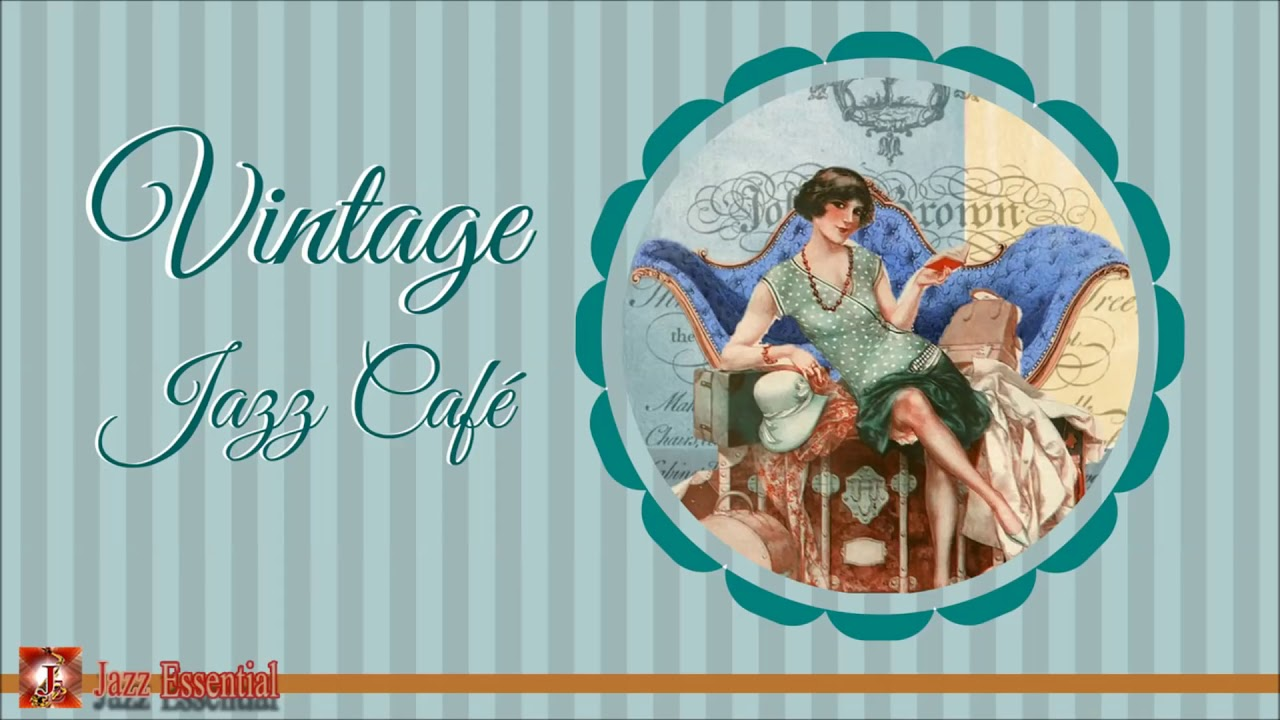 Download Vintage Jazz Cafè Mix - 1920s, 30s, 40s Swing & Jazz Jazz About Love♥️