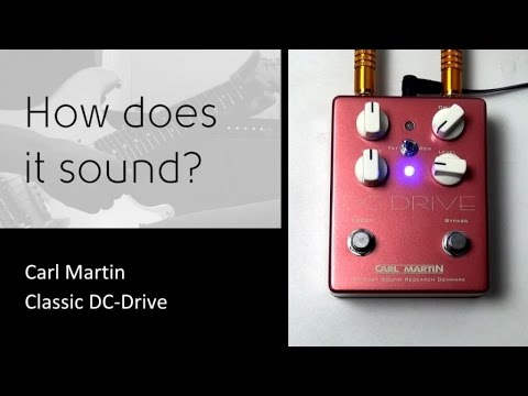 Carl Martin Classic DC Drive - How does it sound?