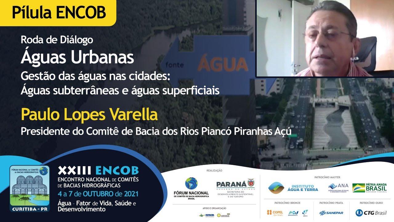 Gestão das águas nas cidades: Águas subterrâneas e águas superficiais - Paulo Lopes Varella