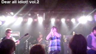 『Dear all idiot!vol.2』  2011.06.12@FUSE Anotherund AUX