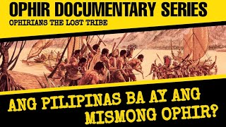 Ophir | the Enchanted City of Gold | Episode 1 Proof that Philippines was a biblical Ophir