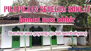 Download lagu JAMAN WES AKHIR ||PUJIAN JAWA KUNO SESUDAH ADZAN||
