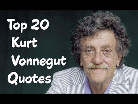 Top 20 Kurt Vonnegut Quotes (Author of Slaughterhouse-Five)